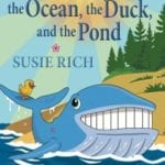 Click through to learn more about The Whale, the Ocean, the Duck, and the Pond, an endearing New England picture book that highlights the importance of helping others.