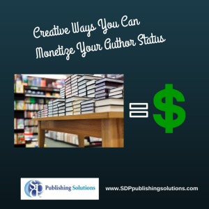Creative Ways You Can Monetize Your Author Status