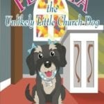 Petunia the Unlikely Little Church Dog, a story about how a real rescue dog became a cherished pet, is a delight to children and adults alike - come learn more about this adorable story!
