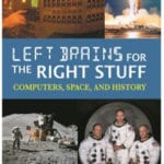 Left Brains for the Right Stuff is a historical inside story and riveting account of the Space Race, full of startling insights into causes and effects - click through to grab your copy!
