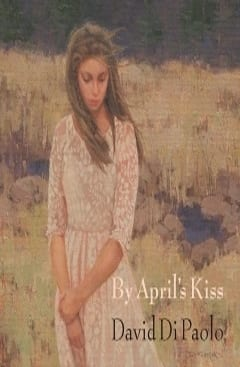 "Click through for By April's Kiss (hardcover) which captures the classic poetic hero—the journeyman—as he continually searches for the elusive place we call ""home."""